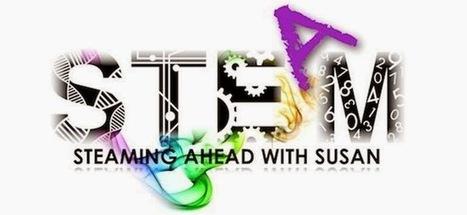 STEAMing Ahead with Susan | STEMid | Scoop.it