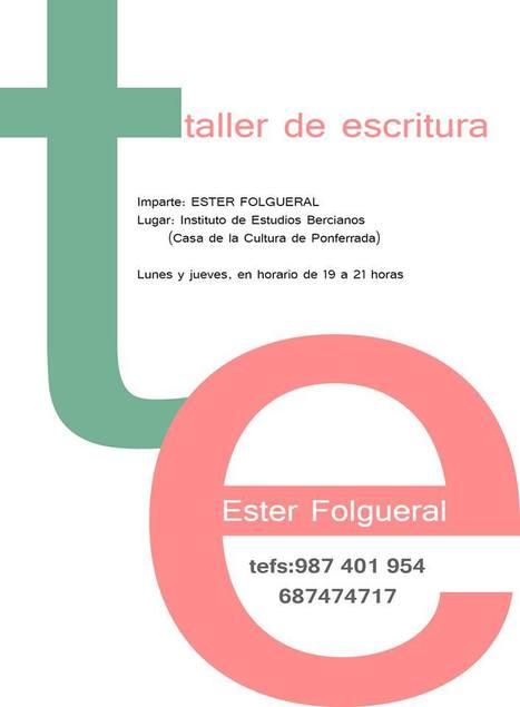 ESTER FOLGUERAL, Taller de Escritura, de Octubre a Junio, Ponferrada, León. | MARATÓN DE CITAS | Scoop.it