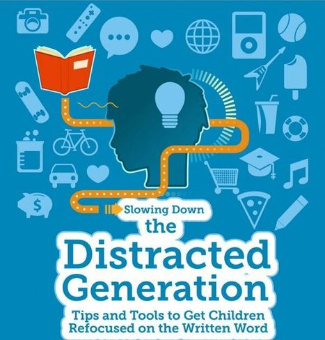 A Visual Guide To Slowing Down The Distracted Generation - Edudemic | Learning space for teachers | Scoop.it