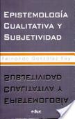 Epistemologia cualitativa y subjetividad   Antropología Social   Scoop.it
