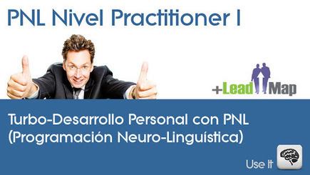 Practitioner PNL Nivel I (Introducción) | leadership 3.0 | Scoop.it