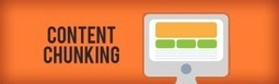 4 Benefits (and Tips) for Content Chunking | BelendIT | Scoop.it