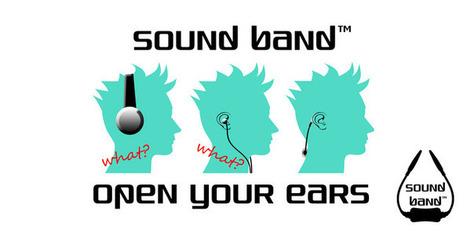 Sound Band™ - Open Your Ears | Personas 2.0: #SocialMedia #Strategist | Scoop.it