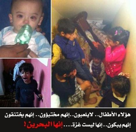 Children are being suffocated by teargas in Bahrain! | Human Rights and the Will to be free | Scoop.it