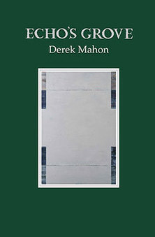 'a kind of Desert Island Discs'  John McAuliffe reviews Derek Mahon's Echo's Grove | The Irish Literary Times | Scoop.it