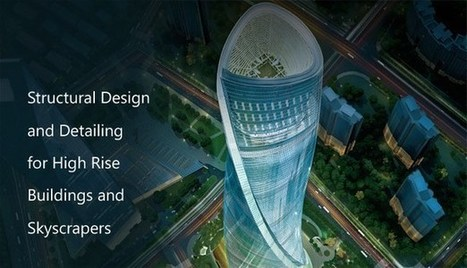 Structural Design and Detailing for High Rise Buildings and Skyscrapers   Architecture Engineering & Construction (AEC)   Scoop.it