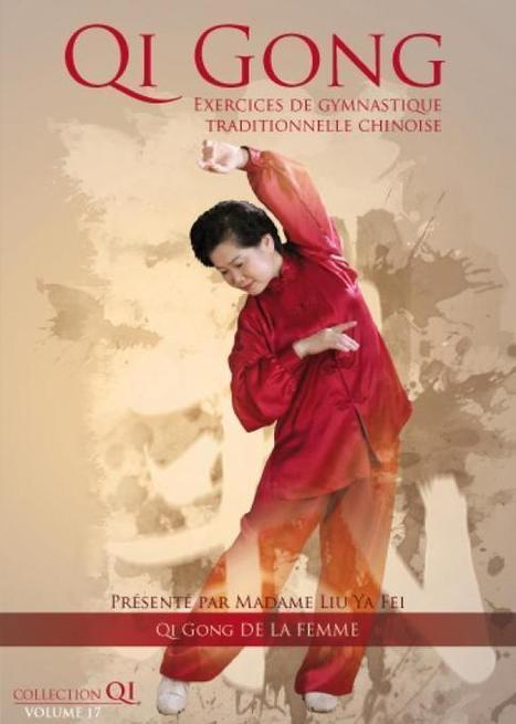 Le Qi Qong pour hamoniser l'énergie de la femme   Qi Gong, vers la maîtrise de l'énergie vitale   Scoop.it