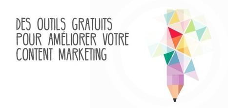 Une liste d'outils gratuits pour améliorer votre marketing de contenu | ADN Web Marketing | Scoop.it