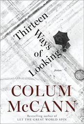 Fiction Book Review: Thirteen Ways of Looking by Colum McCann. | The Irish Literary Times | Scoop.it