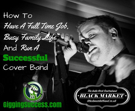 GS 17: How Brad Wills Balances A Full Time Job And Busy Family Life While Finding The Time To Grow His Indie Rock Cover Band   Gigging Success Tips for Cover Bands and Entertainers   Scoop.it