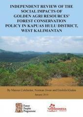 Independent Review of the Social Impacts of Golden Agri Resources' Forest Conservation Policy in Kapuas Hulu District, West Kalimantan | Forest Peoples Programme | Free, Prior and Informed Consent | Scoop.it