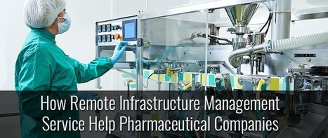 How Remote Infrastructure Management Service Help Pharmaceutical Companies - KNOWARTH | KNOWARTH Technologies | Scoop.it