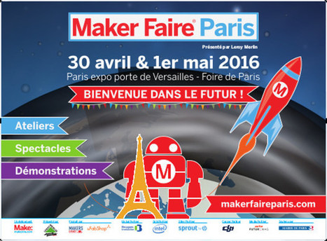 Du 30 avril au 1er mai, rendez-vous à la Maker Faire Paris - 3Dnatives | Fab-Lab | Scoop.it