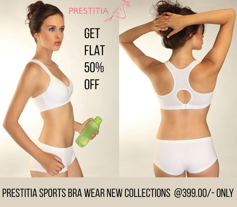 Prestitia - Sports Bra Wear | Shopping Online in india padded Bra and panty | Scoop.it
