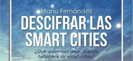 Preview - Descifrar las smart cities | Tech and urban life | Scoop.it