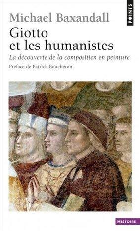 Giotto et les humanistes (2013) - Michael Baxandall, Patrick Boucheron   Arobase - Le Système Ecriture   Scoop.it