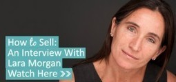 Interview With Lara Morgan: 7 Strategies for Selling - Female ...   Girl Power!   Scoop.it