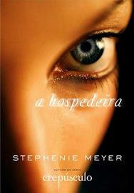 {Resenha} A Hospedeira - Stephenie Meyer | Literaturalmente Literal | Ficção científica literária | Scoop.it