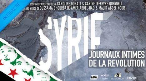 Le webdocumentaire « Syrie, journaux intimes de la Révolution ... | Nouveaux formats | Scoop.it