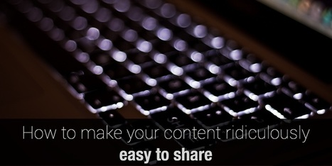 How to make content easy to share | The Perfect Storm Team | Scoop.it
