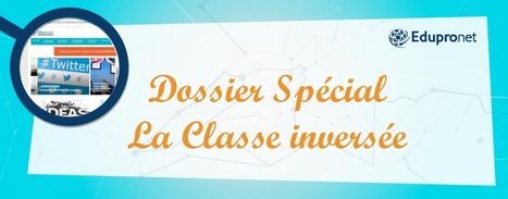 Dossier spécial sur la classe inversée | Education-andrah | Scoop.it