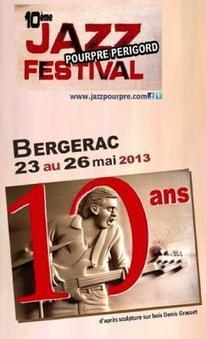 Guide des Festivals 2013 : Jazz Pourpre à Bergerac - Sortir à Paris - Sortiraparis | dordogne - perigord | Scoop.it