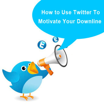 MLM Lead Generation - How To Use Twitter To Motivate Your Downline | MLMBusinessTips | Scoop.it