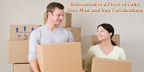 Relocation is a Piece of Cake, Hire Man and Van Twickenham | Removals | Scoop.it