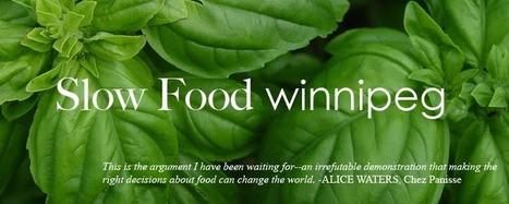 Slow Food Winnipeg | the Slow Food Movement | Scoop.it