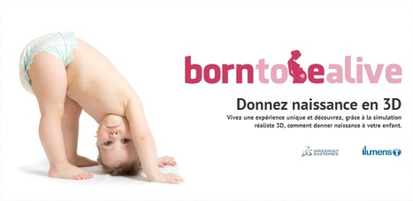 Born to be alive | Naissance virtuelle, en 3D | Time to Learn | Scoop.it