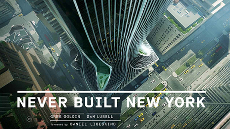 """""""NEVER Built New York"""" Explores the Forgotten Past and the Future that Never Was 
