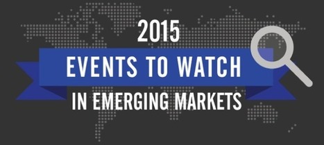 Top 10 Events to Watch in Emerging Markets in 2015 | Strategies for Fast Changing Realities | Scoop.it