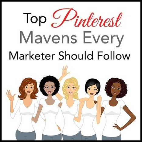10 Pinterest Mavens Every Marketer Should Follow | Social Media Useful Info | Scoop.it
