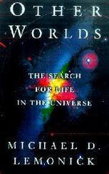 Other Worlds : the search for life in the Universe, by Michael D. Lemonick | Creative Nonfiction : best titles for teens | Scoop.it