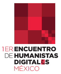 Humanidades Digitales México - Primer encuentro | #HD #dh | e-Xploration | Scoop.it