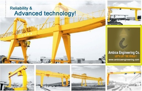 Different Features of Gantry Cranes and Benefits of Using Them | Ambica Engineering | Scoop.it