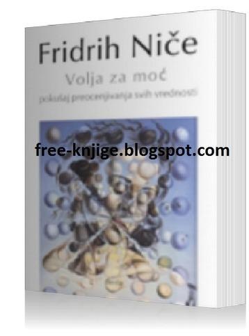 Fridrih Nice-Volja Za Moc E-Knjiga Download - Besplatne E-Knjige | Will to Power | Scoop.it