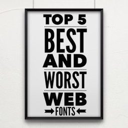 Top 5 Best and Worst Web Fonts| | Advertising Transcreation | Scoop.it