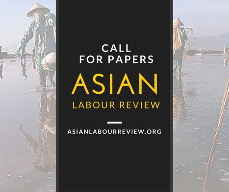 Call for Papers - Asian Labour Review | Asian Labour Update | Scoop.it