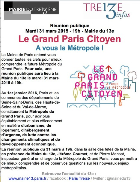 Mairie du 13e :::  Le Grand PARIS CITOYEN à vous la Métropole ! - Réunion publiqu Mardi 31 mars 2015 - 19h | URBANmedias | Scoop.it