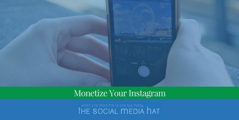 3 Clear Tactics That Can Help Monetize Your Instagram | The Content Marketing Hat | Scoop.it