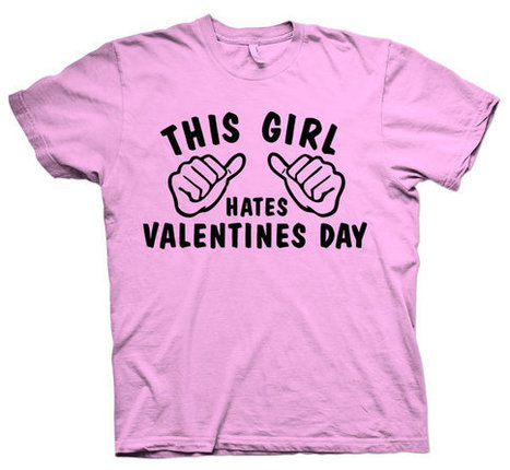 This Girl Hates Valentines Day T-Shirt Pink womens Tee Shirt Black Ink 3001.037.Pink Tee Gift tshirt Be Mine Sweethart Holiday Chocolates   Mindfulwear Collection   Scoop.it