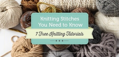 Knitting Stitches You Need to Know   Handcraft - knitting, crocheting, sewing, embroidery   Scoop.it