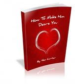 How To Make Him Desire You Review - Author Alex Carter | How To Make Him Desire You | Scoop.it