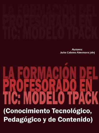 Materiales Digitales - La Formación del Profesorado en TIC: Modelo TPACK. | Temes d'educació | Scoop.it