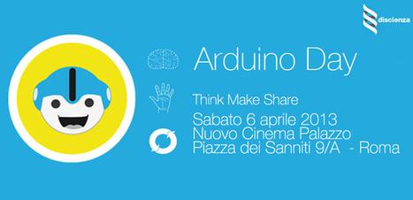 Arduino Day 2013, la Festa dei Creativi Digitali   #SocialMedia Reload!   Scoop.it