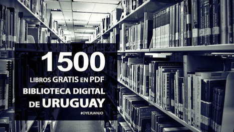 1500 libros gratis en PDF de la Biblioteca Digital de Uruguay | Educacion, ecologia y TIC | Scoop.it