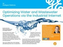 Optimizing Water and Wastewater Operations via the Industrial Internet | Media Tech | Scoop.it