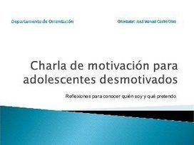 Charla de motivación para adolescentes desmotivados | #TuitOrienta | ORIENTARTE | Scoop.it