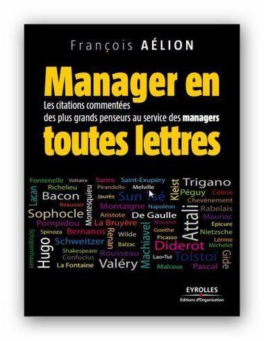 Manager en toutes lettres Les citations commentées des plus grands penseurs | Cours Informatique | Scoop.it